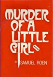 Murder of a Little Girl, Roen, Samuel, 0884350002