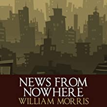 News From Nowhere Audiobook by William Morris Narrated by Barnaby Edwards
