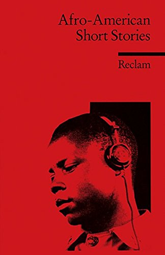 Afro-American Short Stories: (Fremdsprachentexte) (Reclams Universal-Bibliothek)