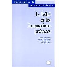 Bébé et les interactions précoces (Le)