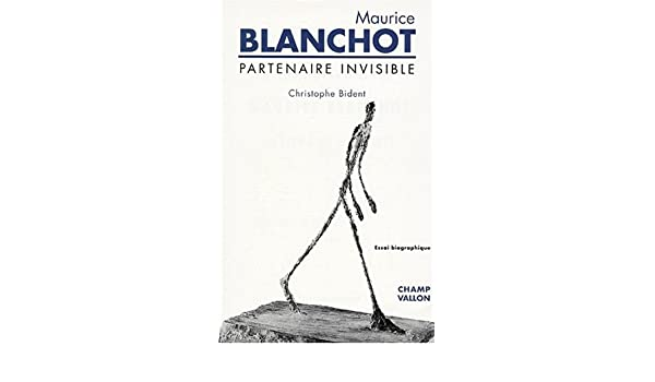 Maurice Blanchot: Partenaire invisible : essai biographique (French Edition): Christophe Bident: 9782876732537: Amazon.com: Books