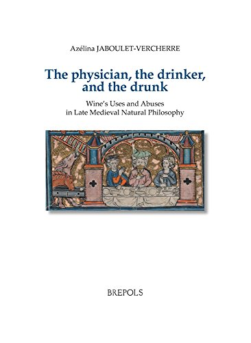 The Physician, the Drinker, and the Drunk (Bibliotheque D'histoire Culturelle Du Moyen Age)