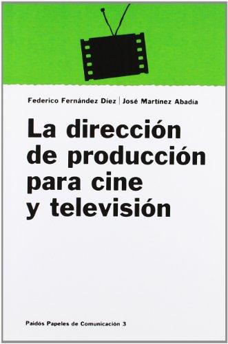 Descargar Libro La Dirección De Producción Para Cine Y Televisión José Martínez