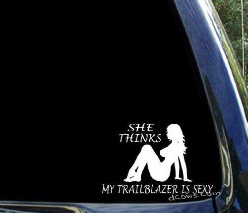 She thinks my TRAILBLAZER is sexy ~ funny CHEVY window sticker ()