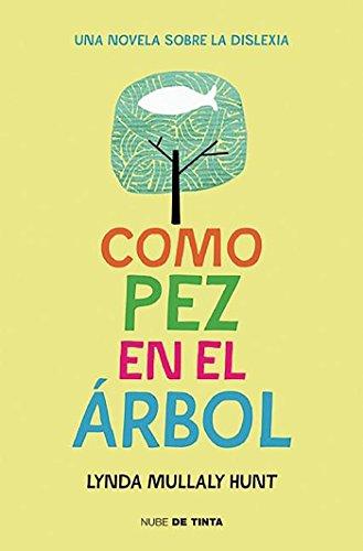 Como pez en el arbol  / Fish in a Tree (Spanish Edition) [Lynda Mullaly Hunt] (Tapa Blanda)