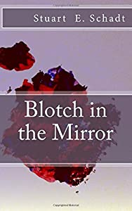 Blotch in the Mirror (Volume 1)