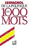 L'espagnol de la politique en 1000 mots par Amor