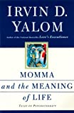Momma and the Meaning of Life, Irvin D. Yalom, 0465043860