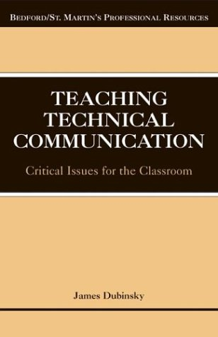 Teaching Technical Communication: Critical Issues for the Classroom (Bedford/St. Martin's Professional Resources)