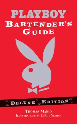 Playboy Guide - The Playboy Bartender's Guide (Deluxe Edition)