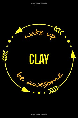 Wake Up Clay Be Awesome Cool Notebook for Pottery, College Ruled Journal: Medium Ruled