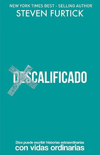 (Des) Calificado: Dios puede escribir historias extraordinarias con vidas ordinarias (Spanish Edition)