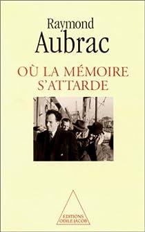 Ou la mémoire s'attarde par Aubrac