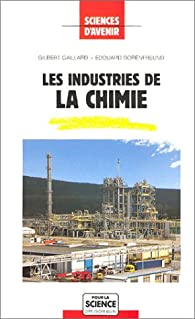 Les Industrie de la chimie par Gilbert Gaillard