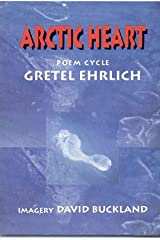 Arctic Heart: A Poem Cycle Paperback