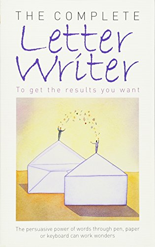 (Complete Letter Writer: To Get the Results You Want)