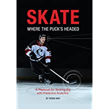 Skate Where the Puck's Headed: A Playbook for Scoring Big with Predictive Analytics