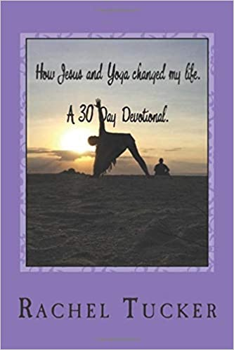 Amazon.com: How Jesus and Yoga changed my life.: A 30 day ...