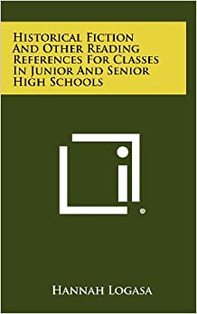 Historical Fiction and Other Reading References for Classes in Junior and Senior High Schools