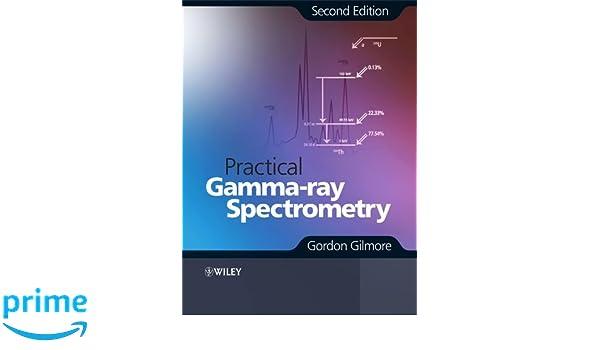 Practical Gamma-ray Spectroscopy: Amazon.es: Gordon Gilmore: Libros en idiomas extranjeros