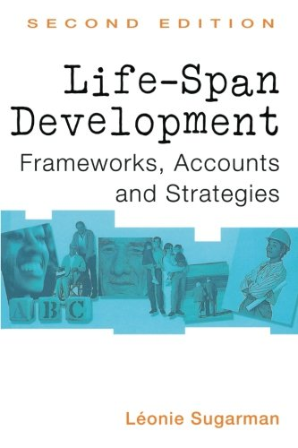 Life-Span Development: Frameworks, Accounts, and Strategies