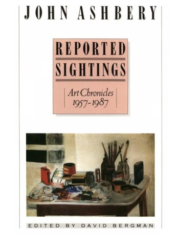 Reported Sightings: Art Chronicles, 1957-1987