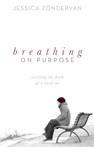Breathing on Purpose: Surviving the Death of a Loved One