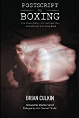Postscript on Boxing: the human body, virtual worlds, and boxing's living dead Paperback