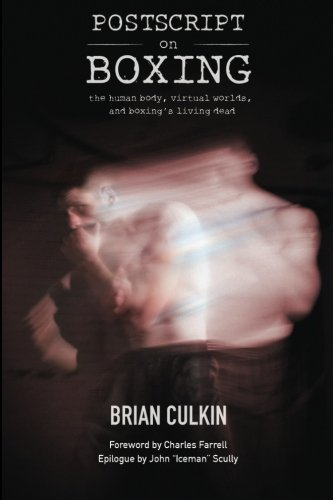 Download Postscript on Boxing: the human body, virtual worlds, and boxing's living dead pdf epub