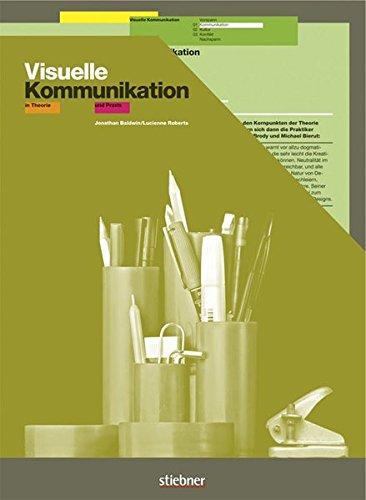 Visuelle Kommunikation in Theorie und Praxis