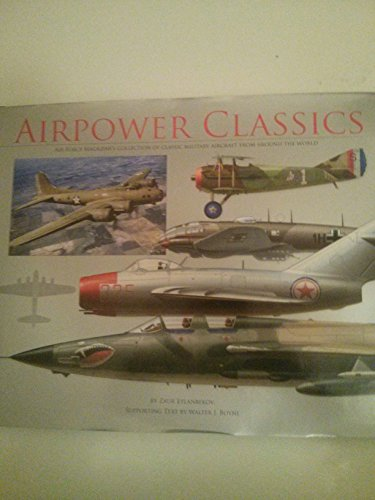 Airpower Classics: Air Force Magazine's Collection of Classic Military Aircraft from Around the World ()