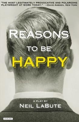 Download [(Reasons to Be Happy)] [Author: Neil LaBute] published on (June, 2013) PDF