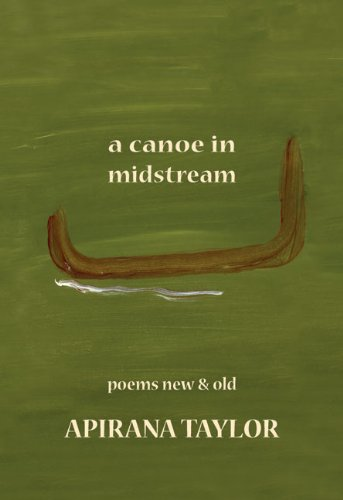 A Canoe in Midstream: Poems New & Old by Canterbury University Press