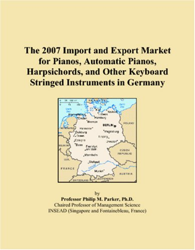 The 2007 Import and Export Market for Pianos, Automatic Pianos, Harpsichords, and Other Keyboard Stringed Instruments in Germany