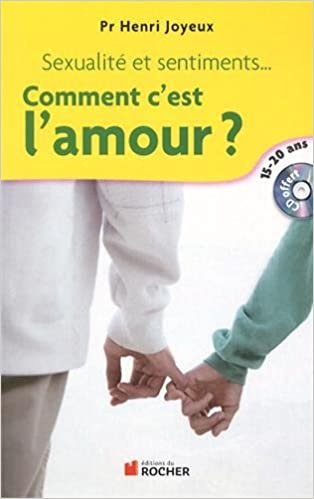 Livres Comment c'est l'amour ? : Sexualité et sentiments, amitiés, attirance, amour, réponses aux questions des 15-20 ans (1CD audio) epub, pdf