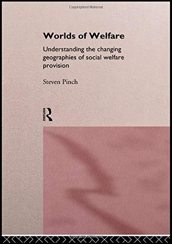 Worlds of Welfare: Understanding the Changing Geographies for Social Welfare Provision