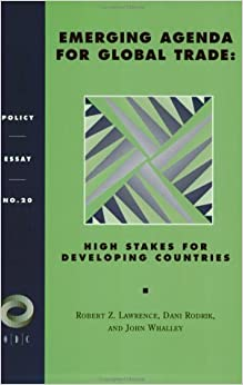 Emerging Agenda For Global Trade: High Stakes For Developing Countries (Policy Essays (Overseas Development Council), No 20) by Robert Z. Lawrence (1996-11-07)
