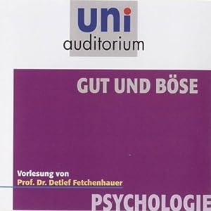 Gut und Böse (Uni - Auditorium) Hörbuch