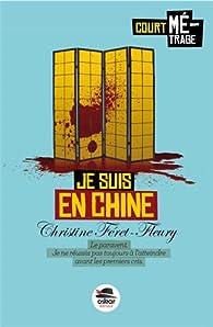 Je suis en Chine par Christine Féret-Fleury