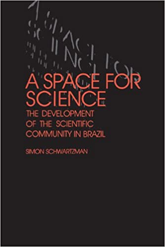 Book A Space for Science: The Development of the Scientific Community in Brazil