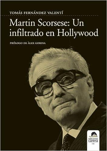 Martin Scorsese: Un inflitrado en Hollywood. (Cine)