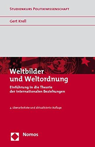 Weltbilder und Weltordnung: Einführung in die Theorie der internationalen Beziehungen (Studienkurs Politikwissenschaft)