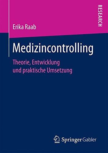 Medizincontrolling: Theorie, Entwicklung und praktische Umsetzung