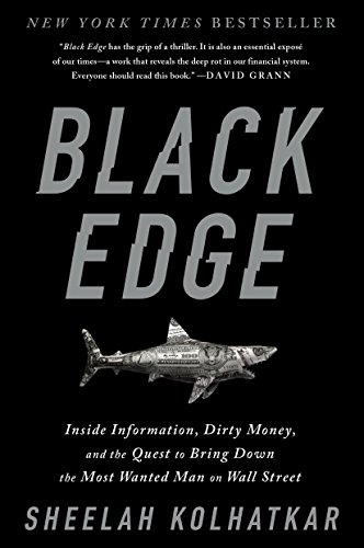 Black Edge: Inside Information, Dirty Money, and the Quest to Bring Down the Most Wanted Man on Wall Street by Unknown