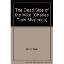 The Dead Side of the Mike: Complete & Unabridged