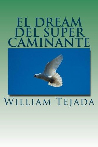 Read Online El Dream Del Super Caminante (Spanish Edition) pdf