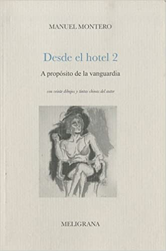Desde el hotel 2, A proposito de la vanguardia (Spanish ...