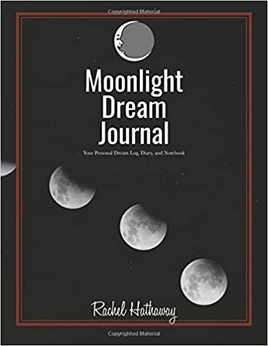 Moonlight Dream Journal: Your Personal Dream Log, Diary, and