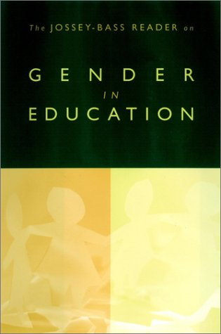 The Jossey-Bass Reader on Gender in Education