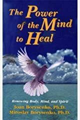 The Power of the Mind to Heal Paperback
